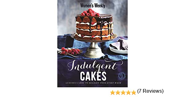Indulgent Cakes The Australian Womens Weekly Amazoncouk - Kids birthday cakes australian womens weekly essential paperback