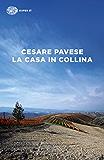 La casa in collina (Einaudi tascabili. Scrittori Vol. 34) (Italian Edition)