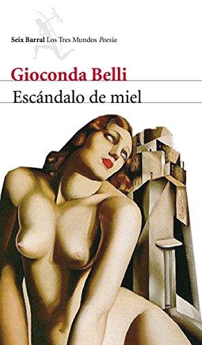 Escándalo de miel: Antología poética personal (Los Tres Mundos) por Gioconda Belli