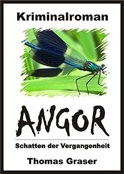 Angor - Schatten der Vergangenheit (Kriminalroman) von [Graser, Thomas]