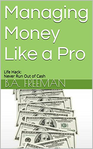 Managing Money Like a Pro: Life Hack: Never Run Out of Cash