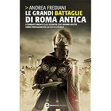 Le grandi battaglie di Roma antica (eNewton Saggistica) (Italian Edition)