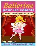 Ballerine pour les enfants: Livre de coloriage pour les enfants
