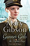 Gunner Girls and Fighter Boys (The Factory Girls) by Mary Gibson