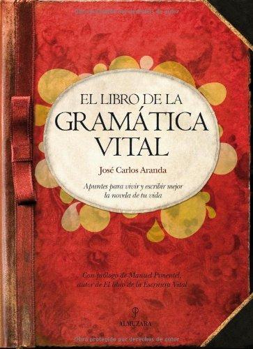 El libro de la gramática vital (Biblioteca de desarrollo personal) por José Carlos Aranda Aguilar