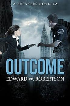 Outcome (Breakers) by [Robertson, Edward W.]