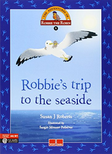 Robbie's Trip To The Seaside (The Adventure's Of Robbie The Robin)