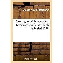Cours gradué de narrations françaises, ou Études sur le style