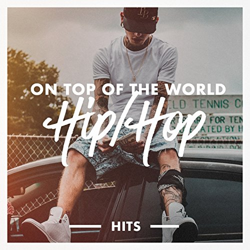 On Top of the World Hip-Hop Hits