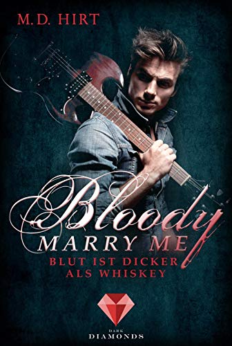 Bloody Marry Me 1: Blut ist dicker als Whiskey