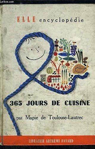 365 Jours De Cuisine par Mapie De Toulouse - Lautrec