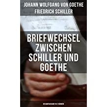 Briefwechsel zwischen Schiller und Goethe (Gesamtausgabe in 2 Bänden): Korrespondenz in den Jahren 1794 bis 1805