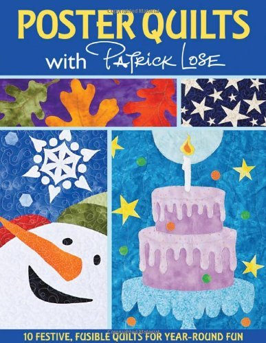 Poster Quilts with Patrick Lose: 10 Festive, Fusible Quilts for Year-Round Fun (English Edition)