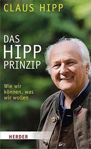 Das Hipp-Prinzip: Wie wir können, was wir wollen