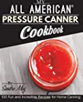 My ALL AMERICAN Pressure Canner Cookb...