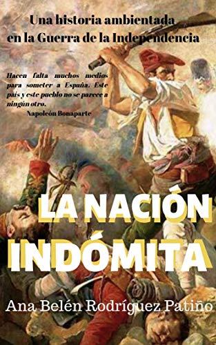 LA NACIÓN INDÓMITA de Ana Belén Rodríguez Patiño