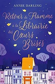 Retour de flamme à la librairie des coeurs brisés par Annie Darling