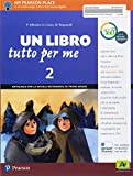 Un Libro tutto per me. Con Letteratura italiana. Con Impara facile. Per la Scuola media. Con ebook. Con espansione online: 2