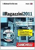 Il Ragazzini 2011. Dizionario inglese-italiano, italiano-inglese. CD-ROM