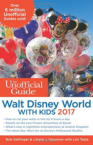 the-unofficial-guide-to-walt-disney-world-with-kids-2017-2017