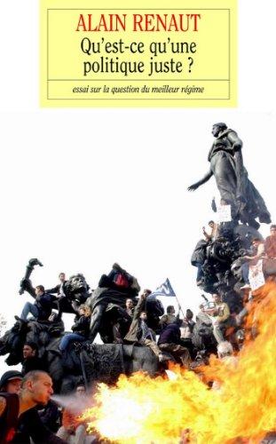Qu'est-ce qu'une politique juste ? (essai français) par Alain Renaut