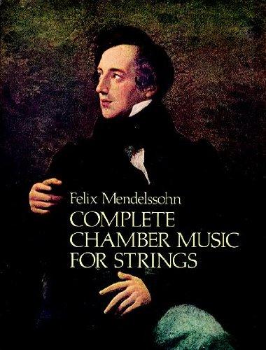 Felix Mendelssohn: Complete Chamber Music For Strings (Dover Chamber Music Scores)