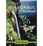 [ MARGARET OF SCOTLAND ] by Guerin, Anne ( AUTHOR ) May-09-2014 [ Paperback ]