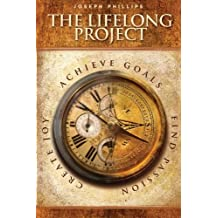 The Lifelong Project by Joseph Phillips (2009-11-28)