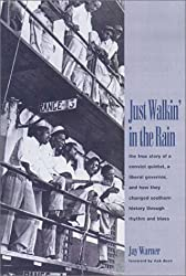 Just Walkin' in the Rain: The True Story of the Prisonaires: the Convict Pioneers of R & B and Rock & Roll by Jay Warner (2001-02-02)
