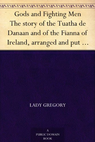 gods-and-fighting-men-the-story-of-the-tuatha-de-danaan-and-of-the-fianna-of-ireland-arranged-and-pu