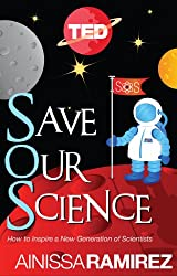 Save Our Science: How to Inspire a New Generation of Scientists (Kindle Single) (TED Books Book 29) (English Edition)