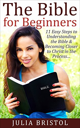 The Bible For Beginners - The 11 Perfect Steps to Understanding Jesus Christ (English Edition) - Esv Mp3