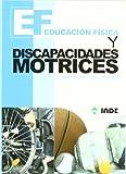 Educación Física y discapacidades motrices (Educación Física... Especial y Necesidades Educativas Especiales)