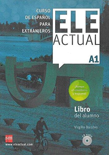 ELE ACTUAL A1. Libro del alumno + CD (Edición Especial) por Virgilio Borobio Carrera
