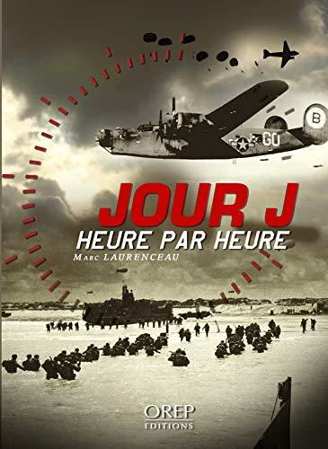 Jour J Heure par Heure par Marc LAURENCEAU