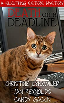 Death on a Deadline (Sleuthing Sisters Mysteries Book 1) by [Lynxwiler, Christine, Gaskin, Sandy, Reynolds, Jan]