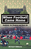 When Football Came Home: England, the English and Euro 96