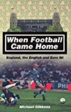 When Football Came Home: England, the English and Euro 96 (English Edition)