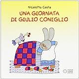Scarica Libro Una giornata di Giulio Coniglio (PDF,EPUB,MOBI) Online Italiano Gratis