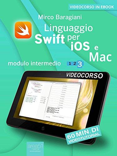 Linguaggio Swift di Apple per iOS e Mac: Modulo intermedio. Volume 3