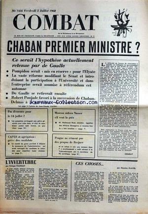 COMBAT [No 7456] du 05/07/1968 - CHABAN 1ER MINISTRE - ESSENCE - MOSCOU AIDERA NASSER S'IL VEUT LA PAIX - CAPES ET AGREGATION - GREVES DES CANDIDATS - PRAGUE NE S'EMEUT PAS DES PROPOS DE BREJNEV - PH. VIANNAY - M. CLAVEL.
