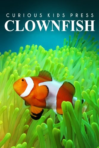 Clown Fish - Curious Kids Press: Kids book about animals and wildlife, Children's books 4-6