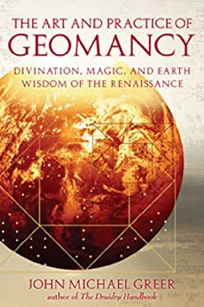 The Art and Practice of Geomancy: Divination, Magic, and Earth Wisdom of the Renaissance par [Greer, John Michael]