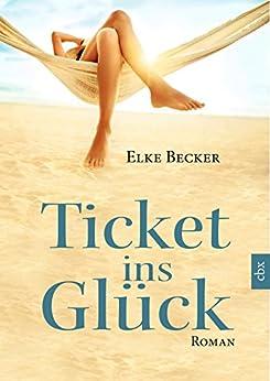 Ticket ins Glück (German Edition) by [Becker, Elke]