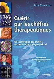 Guérir par les chiffres thérapeutiques : De la mystique des chiffres au système de codage spirituel