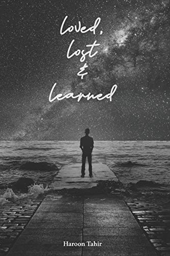 loved, lost and learned (Haroon Tahir, Band 1)