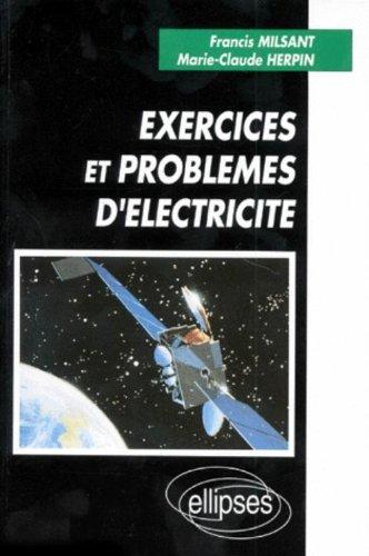 Exercices et problèmes d'électricité: SUP et SPE