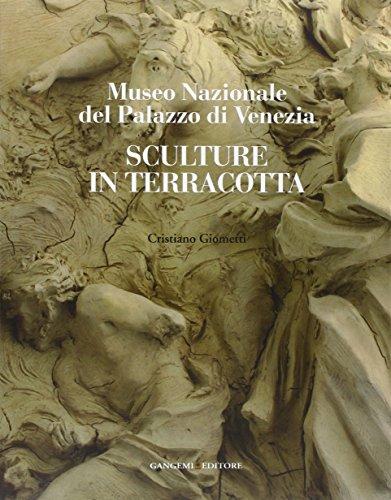 Sculture in terracotta. Museo Nazionale del Palazzo di Venezia. Ediz. illustrata (Arti visive, architettura e urbanistica)