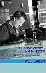 Trigonometry - In 4 Minutes: Books 21-24 of the In A Minute Series (English Edition)