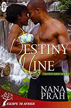 Destiny Mine (Destiny African Romance #2) (Destiny African Romance Series) by [Prah, Nana]